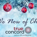 Sing Me Now of Christmas with True Concord Voices and Orchestra